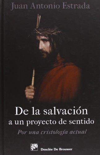 De La Salvación A Un Proyecto De Sentido (Biblioteca Manual Desclée) por Juan Antonio Estrada Díaz