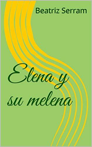 Elena y su melena por Beatriz  Serram