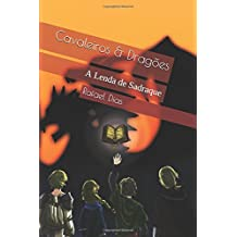 Cavaleiros & Dragões: A Lenda de Sadraque
