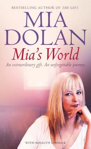 Mia's World: An Extraordinary Gift. An Unforgettable Journey by Mia Dolan (2005-02-07)