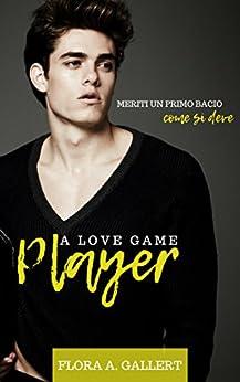 Player: A love game di [Gallert, Flora A.]