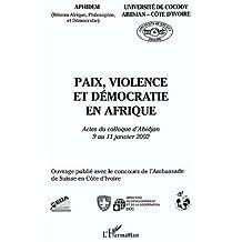 Paix, violence et démocratie en Afrique; Actes du colloque d'Abidjan du 9 au 11 janvier 2002