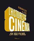 L'histoire fait son cinéma en 100 films