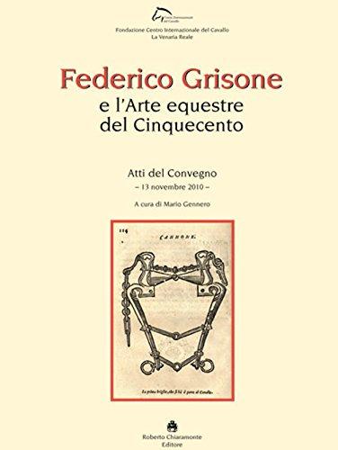 Federico Grisone e l'arte equestre del Cinquecento. Atti del Convegno (13 novembre 2010)