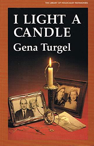 I Light A Candle (The Library of Holocaust Testimonies) por Gena Turgel
