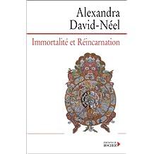 Immortalité et Réincarnation.