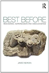 Best Before: Videogames, Supersession and Obsolescence