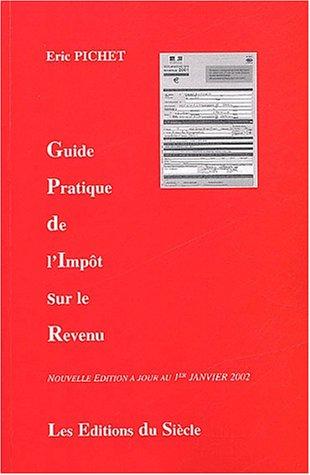 Guide pratique de l'impôt sur le revenu. 4ème édition par Eric Pichet