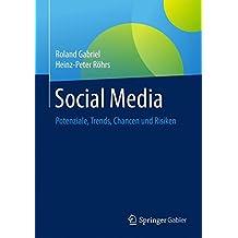 Social Media: Potenziale, Trends, Chancen und Risiken