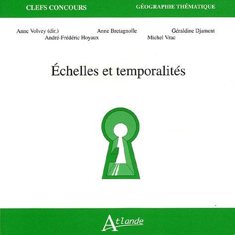 Echelles et temporalités par Anne Volvey, Anne Bretagnolle, Géraldine Djament, Michel Vrac, Collectif
