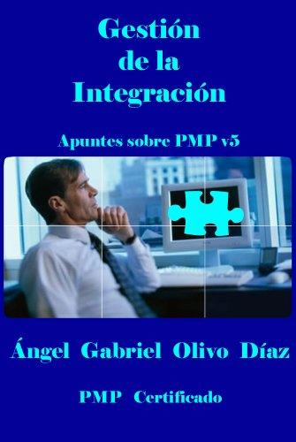 Portada del libro Gestión de la Integración - PMP V5 (Apuntes sobre PMP v5 nº 1)