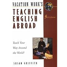 Teaching English Abroad: Talk Your Way Around the World!