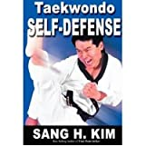 [TAEKWONDO SELF-DEFENSE] by (Author)Kim, Sang H. on Oct-01-09