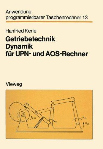 Getriebetechnik Dynamik für Upn- und Aos-Rechner (Anwendung programmierbarer Taschenrechner, Band 13)