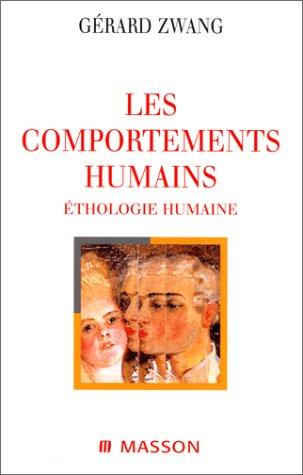 Les comportements humains. Ethologie humaine