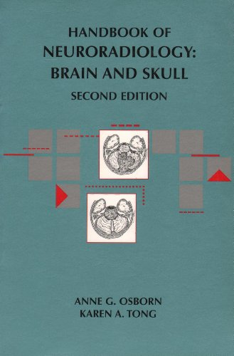 Handbook of Neuroradiology, Brain and Skull (Handbooks in Radiology Series) -