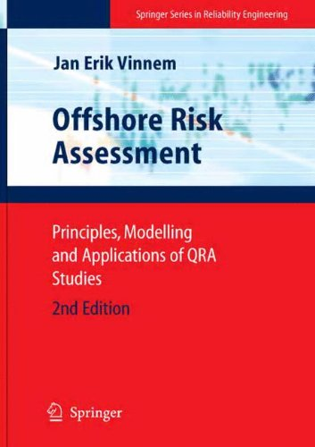 Offshore Risk Assessment: Principles, Modelling and Applications of Qra Studies (Springer Series in Reliability Engineering)