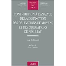 Contribution à l'analyse de la distinction des obligations de moyens et des obligations de résultat de Jean Bellissent ( 5 mai 2001 )