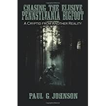 Chasing the Elusive Pennsylvania Bigfoot: A Cryptid from Another Reality