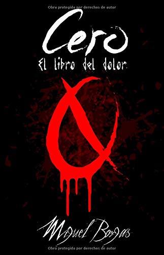 Cero (El libro del Dolor) por Miguel Borgas