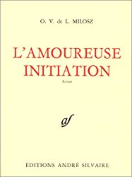 Oeuvres complètes, tome 5 : L'Amoureuse initiation
