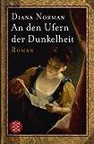 An den Ufern der Dunkelheit: Roman - Diana Norman