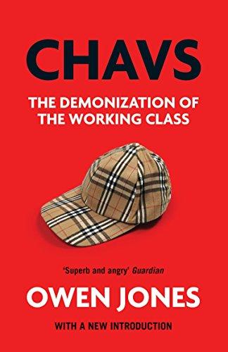 Chavs: The Demonization of the Working Class por Owen Jones