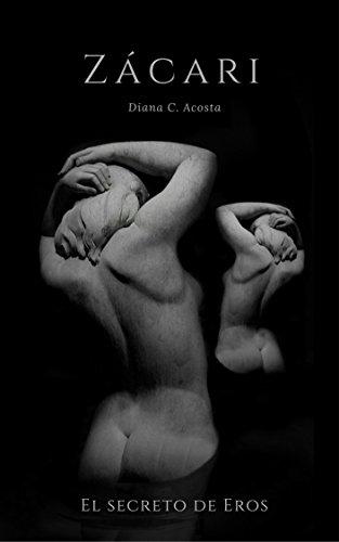 Zácari: El secreto de Eros (Spanish Edition)
