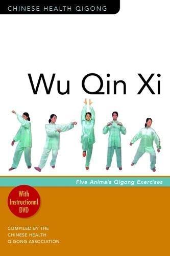 Wu Qin Xi: Five Animals Qigong Exercises (Chinese Health Qigong)