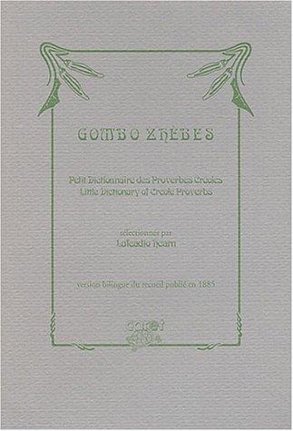 Gombo Zhèbes : Petit dictionnaire des proverbes créoles : Little Dictionary of Creole Proverbs par Lafcadio Hearn