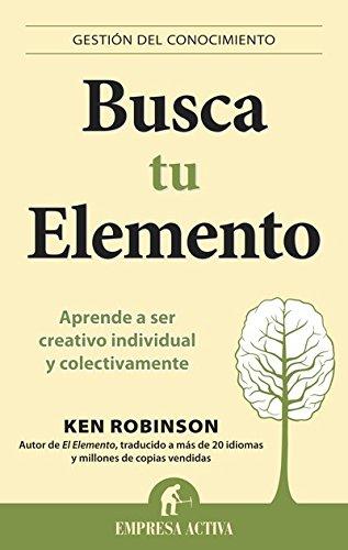 Busca tu elemento (Gestión del conocimiento) por Ken Robinson