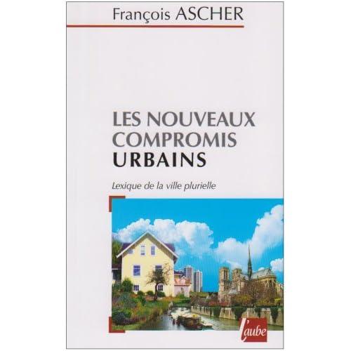 Les nouveaux compromis urbains : Lexique de la ville plurielle