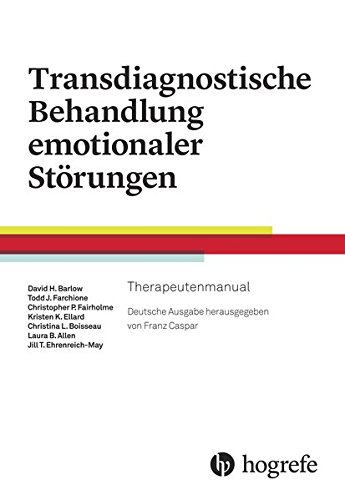 Transdiagnostische Behandlung emotionaler Störungen: Therapeutenmanual -
