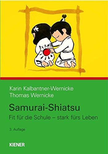 Samurai-Shiatsu: Fit für die Schule - stark fürs Leben