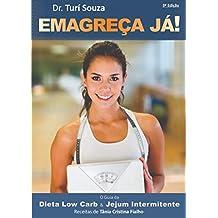 Dieta Low Carb & Jejum Intermitente - Emagreça Já!: O Guia (Portuguese Edition)
