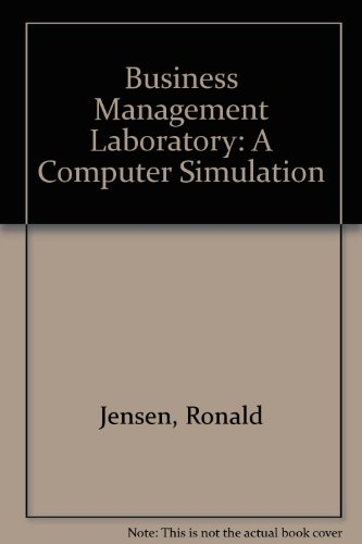 Business Management Laboratory: A Computer Simulation por Ronald Jensen