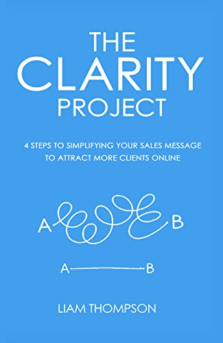 The Clarity Project: The 4-step system to simplifying your sales message and attracting more clients online (English Edition) Digital-message-system