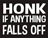 Best Bumper Stickers - Honk If Anything Falls Off Funny Joke Novelty Review