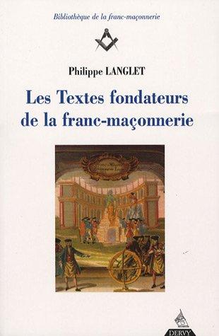 Les Textes fondateurs de la franc-maçonnerie : Tome 1