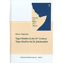 Tigre Studies in the 21st Century / Tigre-Studien im 21. Jahrhundert (Studien zum Horn von Afrika, Band 2)