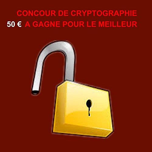 concour de cryptographie: 50 € à gagner pour le meilleur par gilbert noel