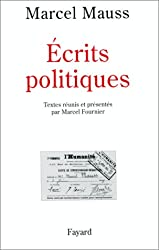 Ecrits politiques, textes présentés par Marcel Fournier