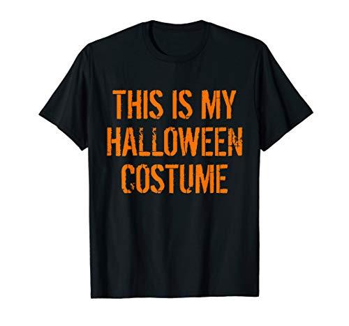 Schnell Kostüm Coole Einfach Und - Das ist mein Halloween Kostüm Schnell Einfach Kostüm T-Shirt