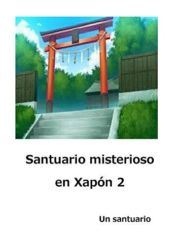 Santuario misterioso en Xapón 2: Vou presentar santuarios xaponeses (Un santuario) (Galician Edition)