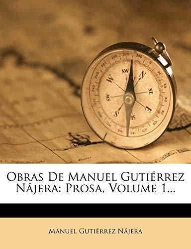 Obras De Manuel Gutiérrez Nájera: Prosa, Volume 1...