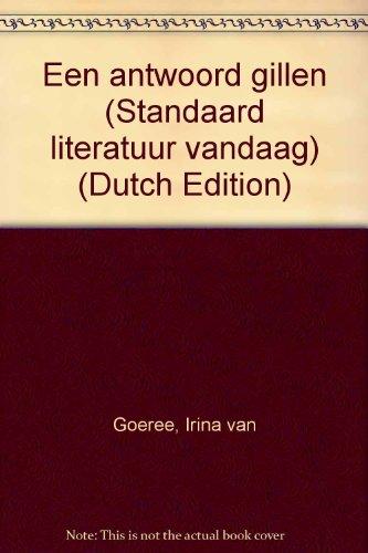 Een antwoord gillen (Standaard literatuur vandaag) (Dutch Edition)