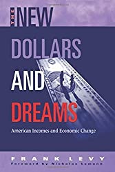 The New Dollars and Dreams: American Incomes and Economic Change (Russell Sage Foundation Census) by Levy, Frank (1999) Paperback
