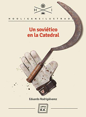 Un soviético en La Catedral por Eduardo Rodrigálvarez