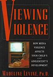 Viewing Violence by Madeline Levine (1996-09-01)