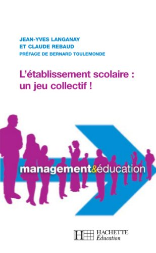 L'tablissement scolaire : un jeu collectif (Management & ducation)